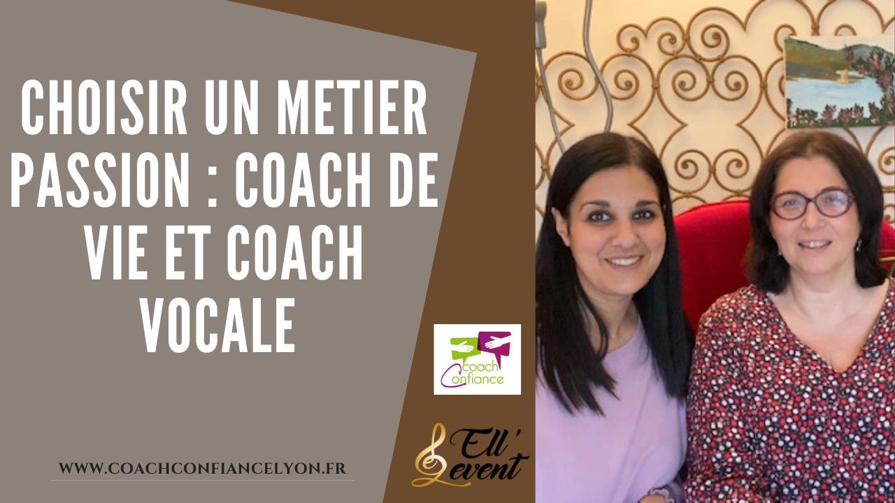choisir un métier passion coach de vie et coach vocale