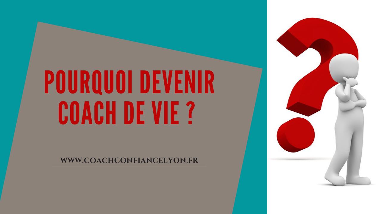 Pourquoi devenir coach de vie